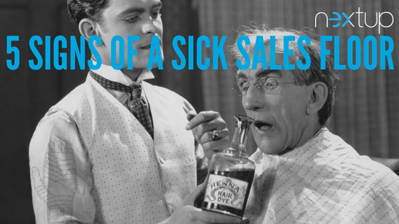 5 Signs Of A Sick Sales Floor